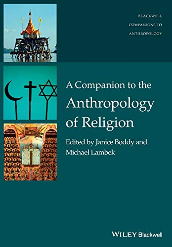 9781119124993: A Companion to the Anthropology of Religion (Wiley Blackwell Companions to Anthropology)