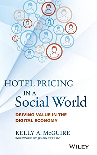 9781119129967: Hotel Pricing in a Social World: Driving Value in the Digital Economy (Wiley and SAS Business Series)