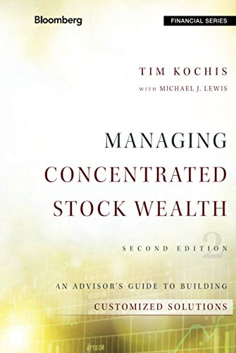 9781119131588: Managing Concentrated Stock Wealth: An Advisor's Guide to Building Customized Solutions (Bloomberg Financial)