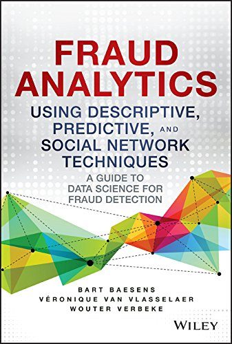 9781119133124: Fraud Analytics Using Descriptive, Predictive, and Social Network Techniques: A Guide to Data Science for Fraud Detection (Wiley and SAS Business Series)