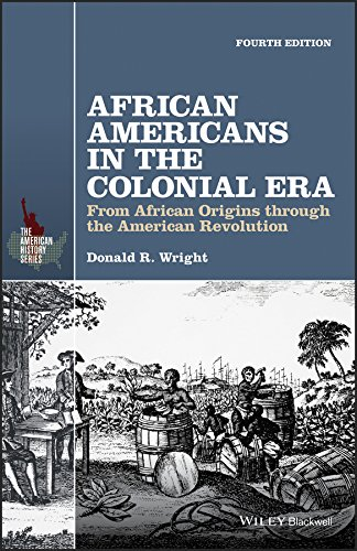 9781119133872: African Americans in the Colonial Era: From African Origins through the American Revolution (The American History Series)