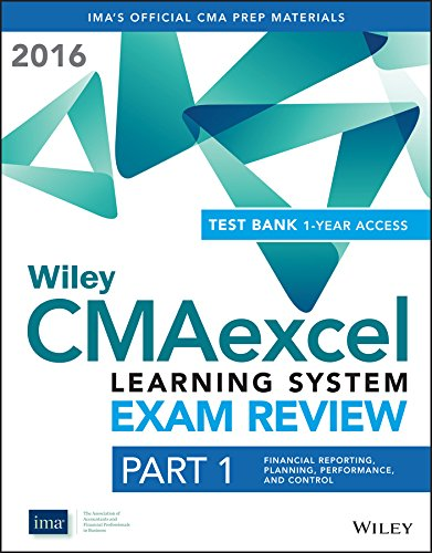 Wiley CMAexcel Learning System Exam Review 2016 + Test Bank: Financial Planning, Performance and ...