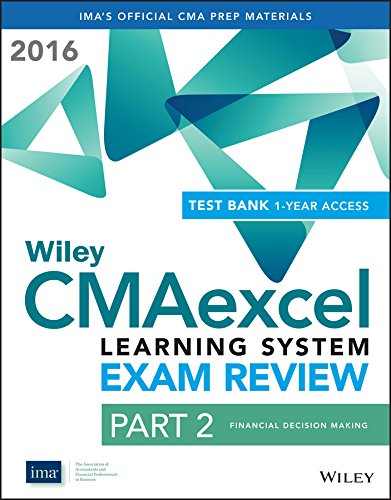 9781119135142: Wiley Cmaexcel Learning System Exam Review 2016: Part 2, Financial Decision Making (1-Year Access) Set
