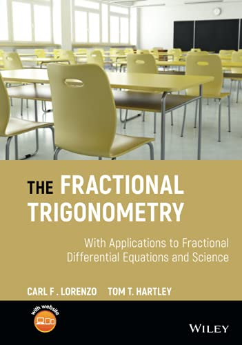 9781119139409: The Fractional Trigonometry: With Applications to Fractional Differential Equations and Science