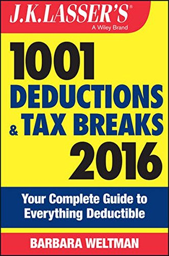 9781119143819: J.K. Lasser's 1001 Deductions and Tax Breaks 2016: Your Complete Guide to Everything Deductible