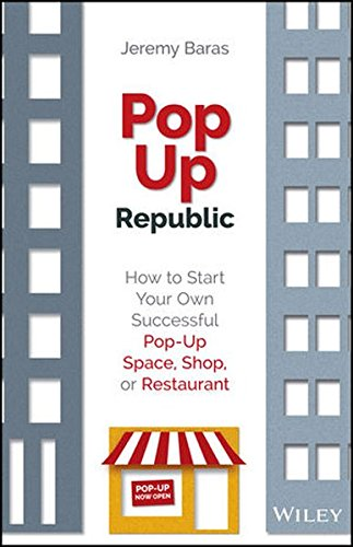 9781119145912: PopUp Republic: How to Start Your Own Successful Pop-Up Space, Shop, or Restaurant