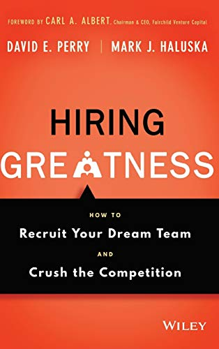 9781119147442: Hiring Greatness: How to Recruit Your Dream Team and Crush the Competition