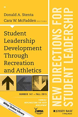 9781119148746: Student Leadership Development Through Recreation and Athletics: New Directions for Student Leadership, Number 147 (J-B SL Single Issue Student Leadership)