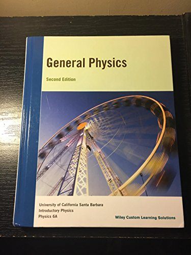 General Physics Second Edition: Wiley Custom Learning