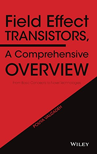 9781119155492: Field Effect Transistors, A Comprehensive Overview: From Basic Concepts to Novel Technologies
