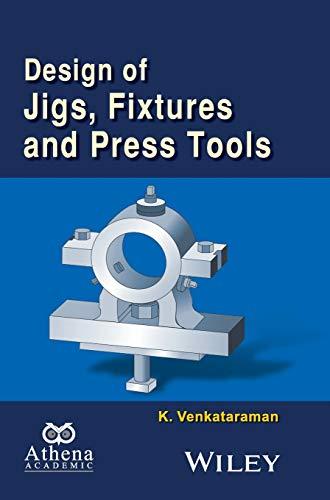 Design of Jigs, Fixtures and P (Ane/Athena: Venkataraman