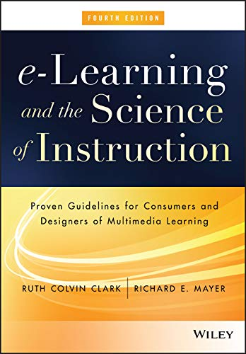 9781119158660: E-Learning and the Science of Instruction: Proven Guidelines for Consumers and Designers of Multimedia Learning