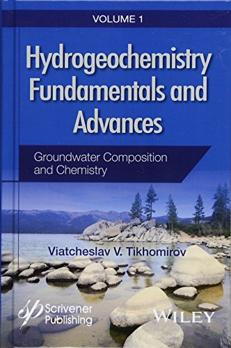 9781119160397: Hydrogeochemistry Fundamentals and Advances, Groundwater Composition and Chemistry (Volume 1)