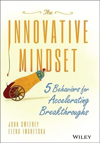 9781119161288: The Innovative Mindset: 5 Behaviors for Accelerating Breakthroughs