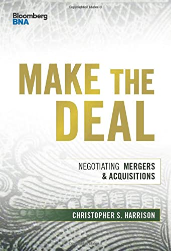 Make the Deal: Negotiating Mergers and Acquisitions (Bloomberg Financial): Harrison, Christopher S.