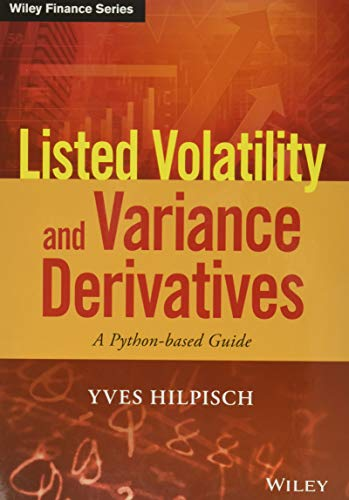 9781119167914: Listed Volatility and Variance Derivatives: A Python-based Guide (Wiley Finance)