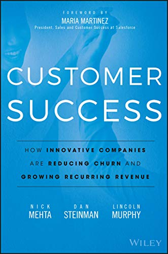 9781119167969: Customer Success: How Innovative Companies Are Reducing Churn and Growing Recurring Revenue