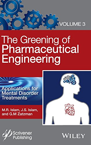 9781119183761: The Greening of Pharmaceutical Engineering, Applications for Mental Disorder Treatments (Volume 3)