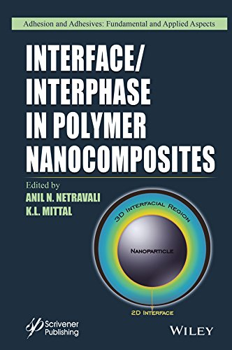 9781119184911: Interface / Interphase in Polymer Nanocomposites (Adhesion and Adhesives: Fundamental and Applied Aspects)