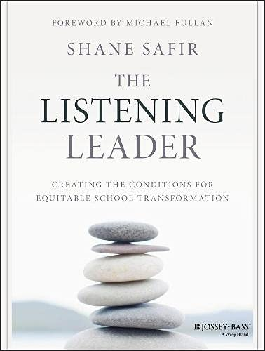 9781119186342: The Listening Leader: Creating the Conditions for Equitable School Transformation