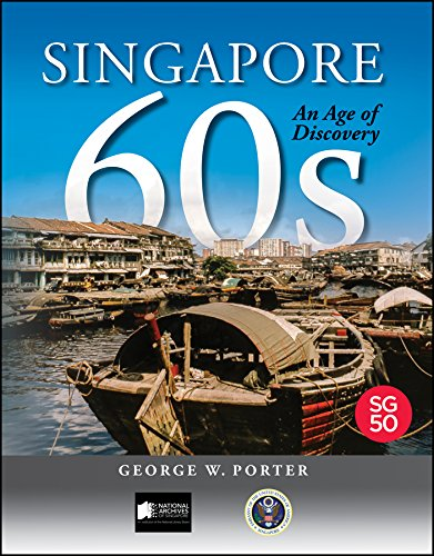 Singapore 60s: An Age of Discovery: George W. Porter