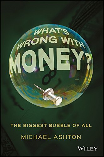 9781119191018: What's Wrong with Money?: The Biggest Bubble of All