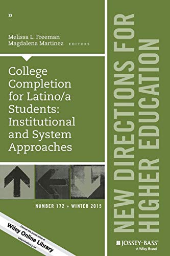 9781119193821: College Completion for Latino/a Students: Institutional and System Approaches: New Directions for Higher Education, Number 172 (J-B HE Single Issue Higher Education)