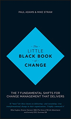 9781119209317: The Little Black Book of Change: The 7 fundamental shifts for change management that delivers