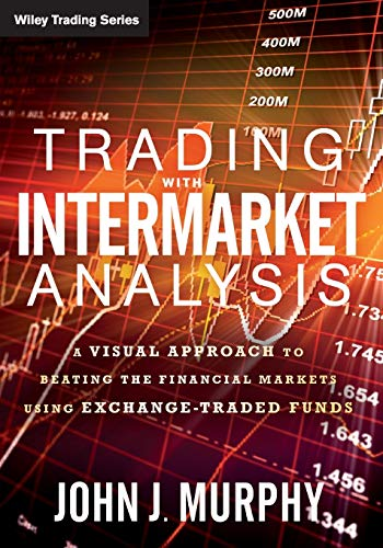 9781119210016: Trading with Intermarket Analysis: A Visual Approach to Beating the Financial Markets Using Exchange-Traded Funds (Wiley Trading)