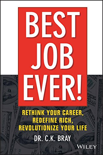 9781119212317: Best Job Ever!: Rethink Your Career, Redefine Rich, Revolutionize Your Life