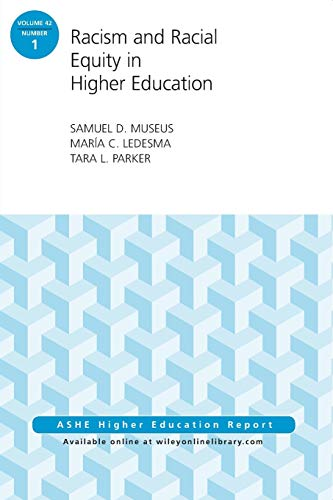 Racism and Racial Equity in Higher Education: Samuel D. Museus;