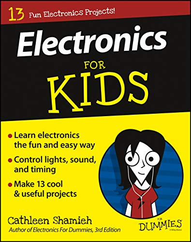 Electronics For Kids For Dummies (Paperback) 9781119215653 The easy way for kids to get started with electronics If your youngster likes to tinker, Electronics For Kids For Dummies is here to tea