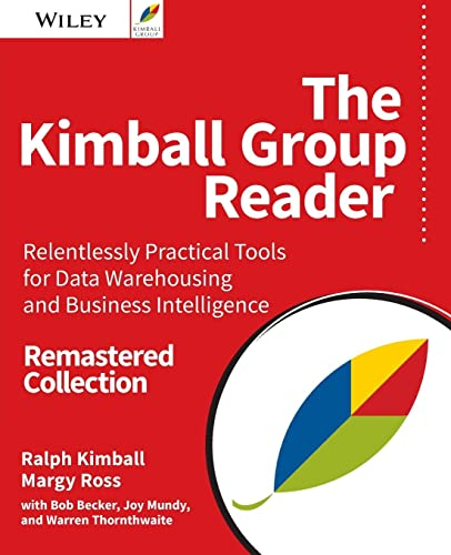 9781119216315: The Kimball Group Reader: Relentlessly Practical Tools for Data Warehousing and Business Intelligence Remastered Collection