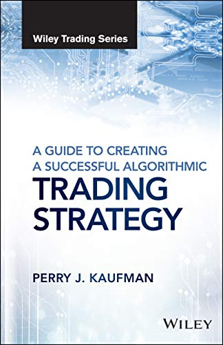 9781119224747: A Guide to Creating A Successful Algorithmic Trading Strategy (Wiley Trading)