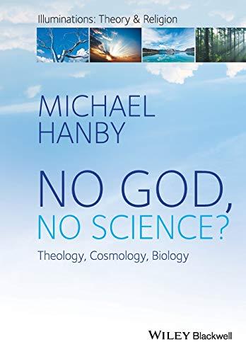 9781119230878: No God, No Science: Theology, Cosmology, Biology (Illuminations: Theory & Religion)