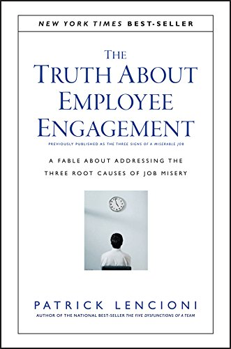 9781119237983: The Truth About Employee Engagement: A Fable About Addressing the Three Root Causes of Job Misery (J-B Lencioni Series)