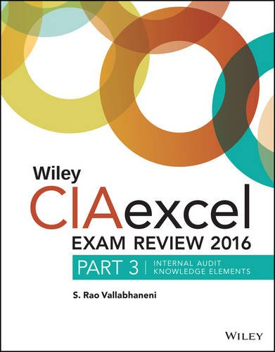 Wiley Ciaexcel Exam Review 2016: Part 3, Internal Audit Knowledge Elements (Wiley CIA Exam Review ...