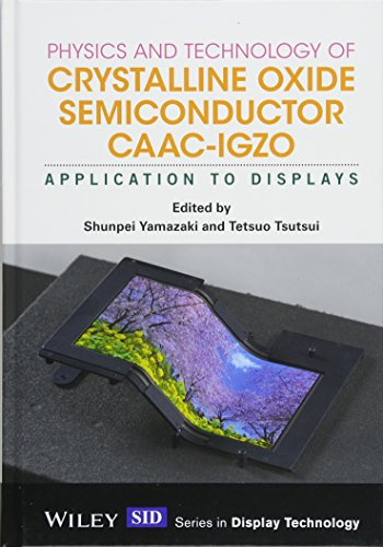 9781119247456: Physics and Technology of Crystalline Oxide Semiconductor CAAC-IGZO: Application to Displays (Wiley Series in Display Technology)