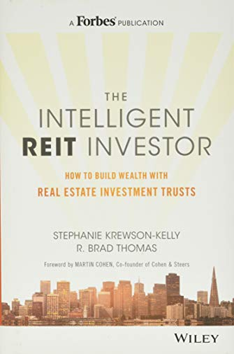 The Intelligent REIT Investor: How to Build: Stephanie Krewson-Kelly, R.
