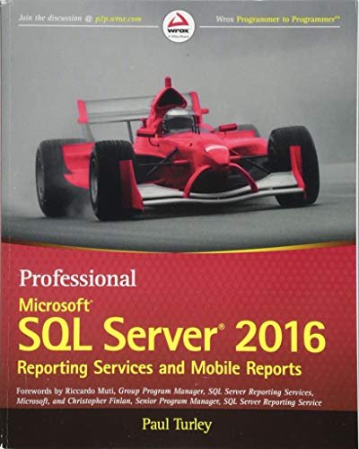 9781119258353: Professional Microsoft SQL Server 2016 Reporting Services and Mobile Reports (Wrox Professional Guides)