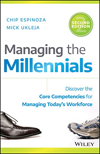 9781119261681: Managing the Millennials: Discover the Core Competencies for Managing Today's Workforce, Second Edition