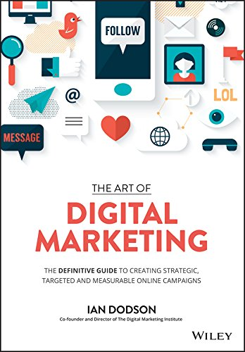 9781119265702: The Art of Digital Marketing: The Definitive Guide to Creating Strategic, Targeted, and Measurable Online Campaigns