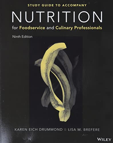 Nutrition For Foodservice And Culinary Professionals 9781119271772 This is a student study guide to accompany Nutrition for Foodservice and Culinary Professionals, 9th Edition. Nutrition for Foodservice