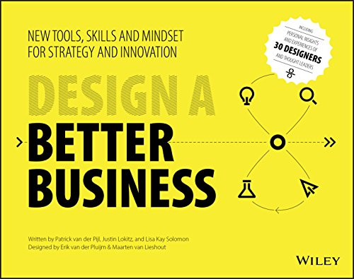 9781119272113: Design a Better Business: New Tools, Skills, and Mindset for Strategy and Innovation
