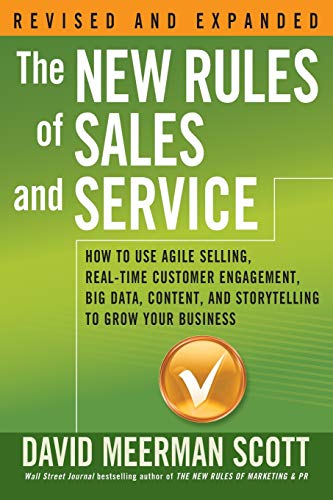 9781119272427: The New Rules of Sales and Service: How to Use Agile Selling, Real-time Customer Engagement, Big Data, Content, and Storytelling to Grow Your Business