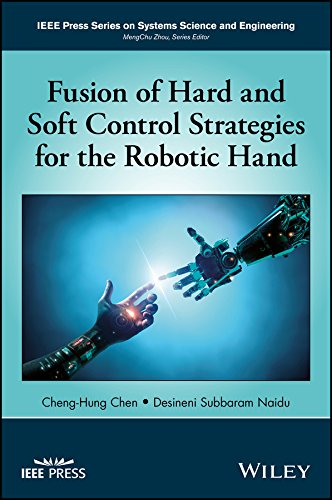 9781119273592: Fusion of Hard and Soft Control Strategies for the Robotic Hand (IEEE Press Series on Systems Science and Engineering)
