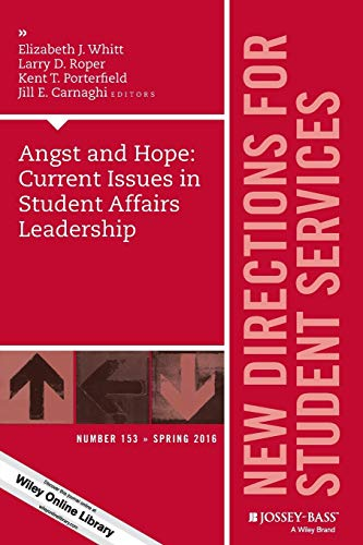 Angst and Hope: Current Issues in Student
