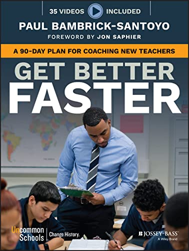 9781119278719: Get Better Faster: A 90-Day Plan for Coaching New Teachers