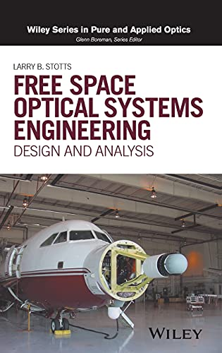 9781119279020: Free Space Optical Systems Engineering: Design and Analysis (Wiley Series in Pure and Applied Optics)