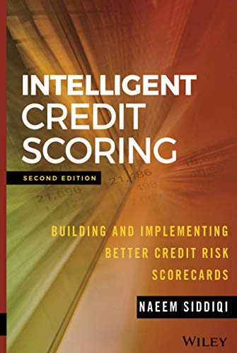 9781119279150: Intelligent Credit Scoring: Building and Implementing Better Credit Risk Scorecards (Wiley and SAS Business Series)